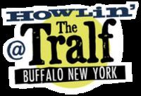 Howlin' at the Tralf